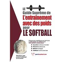 Le guide suprême de l'entrainement avec des poids pour le softball