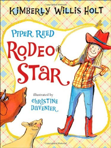 Piper Reed, Rodeo Star by Kimberly Willis Holt (2011-03-29)