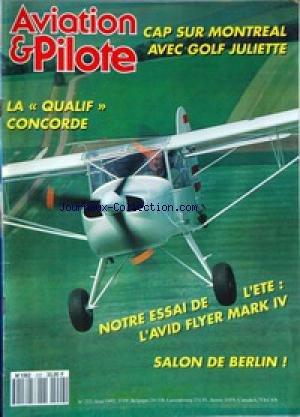 AVIATION ET PILOTE [No 222] du 01/08/1992 - CAP SUR MONTREAL AVEC GOLF JULLIETTE - LA QUALIF CONCORDE - L'AVID FLYER MARK IV - SALON DE BERLIN.