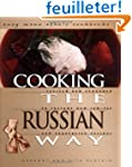 Cooking the Russian Way: Revised and...