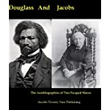 Douglass and Jacobs: The Autobiographies Of Two Escaped Slaves (English Edition)