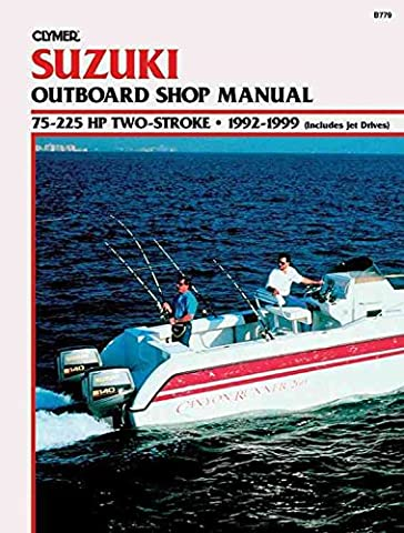 [Suzuki 75-225 HP 2-Stroke, 1992-1999: Outboard Shop Manual] (By: Clymer Publications) [published: November,