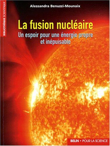 La fusion nucléaire : Un espoir pour une énergie propre et inépuisable
