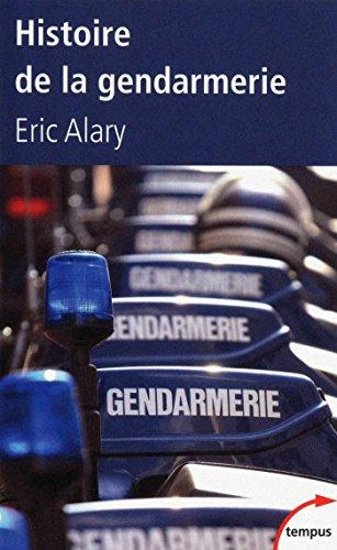 Histoire de la gendarmerie (TEMPUS t. 362) par Éric ALARY