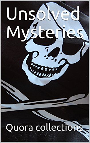 Unsolved Mysteries (English Edition) de [collections, Quora]