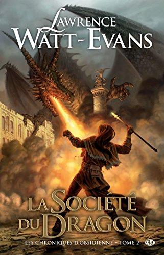 La Société du Dragon: Les Chroniques d'obsidienne, T2 (Fantasy) par Lawrence Watt-Evans