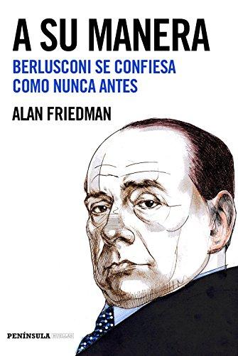A su manera: Berlusconi se confiesa como nunca antes
