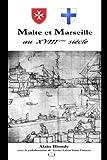 Cover of: Malte et Marseille au XVIIIème siècle   Alain Blondy