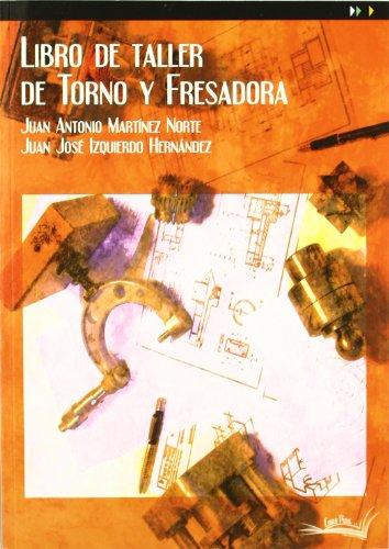 Libro de taller de torno y fresadora por Juan José Izquierdo Hernández