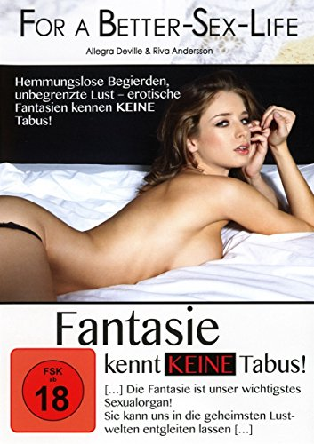 For a better Sex Life - Fantasie kennt keine Tabus