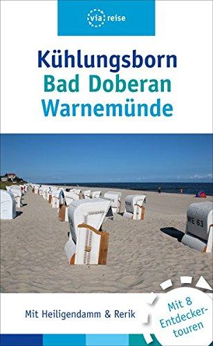 Kühlungsborn - Bad Doberan - Warnemünde: Mit Rerik und Heiligendamm