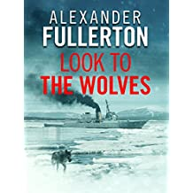 Look to the Wolves (Russian Battles Book 1)