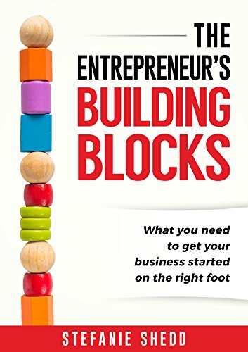 Business Start-Up: The Entrepreneur's Building Blocks: An overview of what you need to do to get your business started on the right foot - with a free ... Business Planning Template (English Edition) (Stefanie Block)