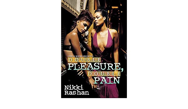 Double Pleasure, Double Pain