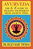 Best Books On Ayurvedas - Ayurveda: The A-Z Guide To Healing Techniques From Review