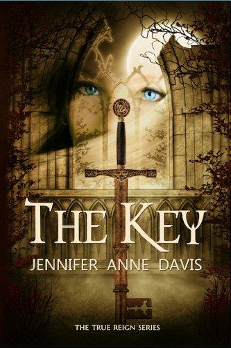 The Key (The True Reign Series Book 1) by [Davis, Jennifer Anne]