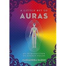 A Little Bit of Auras: An Introduction to Energy Fields (Little Bit Series)