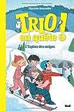 """Afficher """"Trio en quête ! n° 2 L'espion des neiges"""""""
