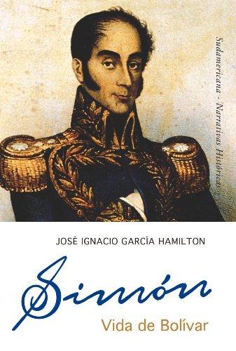 Simón: Vida de Bolívar por José García Hamilton