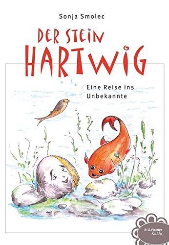 Der Stein Hartwig: Eine Reise ins Unbekannte (R.G. Fischer Kiddy)