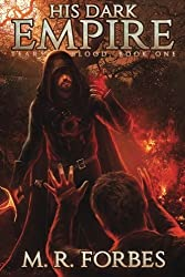 His Dark Empire: Volume 1 (Tears of Blood) by M.R. Forbes (2015-08-03)