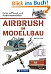 Airbrush im Modellbau: Farbe auf Stan...