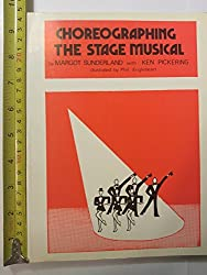 Choreographing the Stage Musical by Margot Sunderland (1990-05-30)