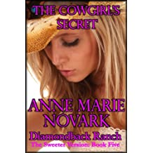 The Cowgirl's Secret: The Sweeter Version (The Diamondback Ranch Sweeter Series Book 5) (English Edition)