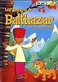 """Afficher """"Les Voyages de Balthazar n° 2 Le Fou à pattes bleues"""""""