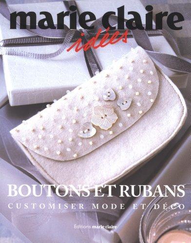 Boutons et rubans : Customiser mode et déco par Dominique Roche