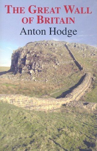 The Great Wall of Britain by Anton Hodge (2008-05-15)
