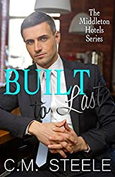 Built to Last (The Middleton Hotels  Book 2)