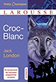 Croc-Blanc by Jack London (2016-04-06) - Larousse - 06/04/2016