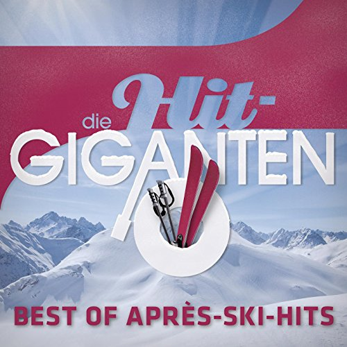 Die Hit Giganten Best of Après...
