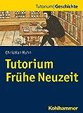Tutorium Frühe Neuzeit (Tutorium Geschichte)