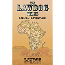 The LawDog Files: African Adventures (English Edition)