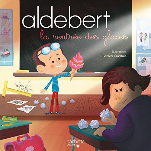 Aldebert raconte - La rentrée des glaces / Livre CD par ALDEBERT