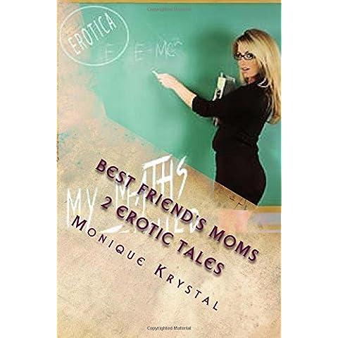 Best Friend's Moms: 2 Erotic Tales