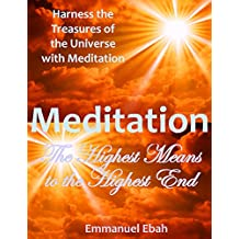 Meditation: The Highest Means to the Highest End (English Edition)