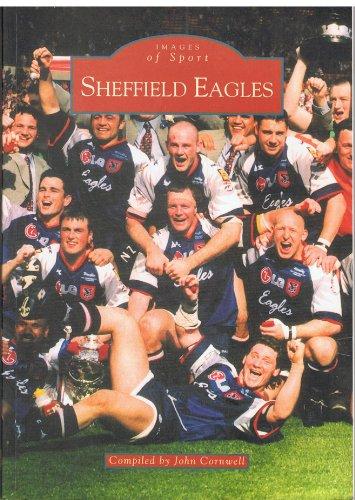 Sheffield Eagles RLFC (Archive Photographs: Images of England) por John Cornwell
