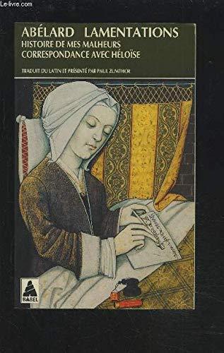 Lamentations, suivi de Histoire de mes malheurs et de la Correspondance avec Héloïse