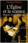 L'Eglise et la science, tome 2 : De Galilée à Jean-Paul II par Minois