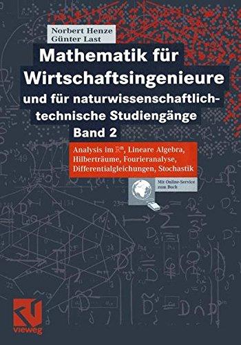 Mathematik für Wirtschaftsingenieure und naturwissenschaftlichtechnische Studiengänge: Band 2