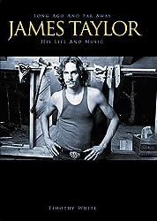 Long Ago and Far Away: James Taylor His Life and Music