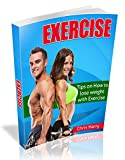 Exercise: Tips on How to lose weight with Exercise (body weight training, exercise and fitness, weight loss, healthy life)