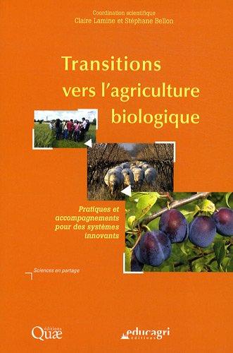 Transitions vers l'agriculture biologique: Pratiques et accompagnements pour des systèmes innovants. par Claire Lamine