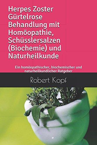 Herpes Zoster Gürtelrose Behandlung mit Homöopathie, Schüsslersalzen (Biochemie) und...