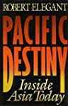 Pacific Destiny: The Rise of the East