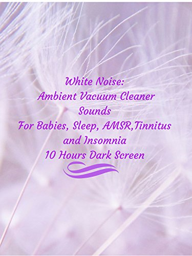 white-noise-ambient-vacuum-cleaner-sounds-for-babies-sleep-amsr-tinnitus-insomnia-10-hours-dark-scre