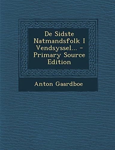 de Sidste Natmandsfolk I Vendsyssel... - Primary Source Edition